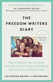 The Freedom Writers Diary (Movie Tie-in Edition): How a Teacher and 150 Teens Used Writing to Change Themselves and the WorldAround Them