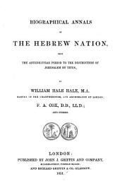 Biographical annals of the Hebrew nation: from the antediluvian period to the destruction of Jerusalem by Titus