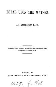 Bread Upon the Waters  An American Tale PDF