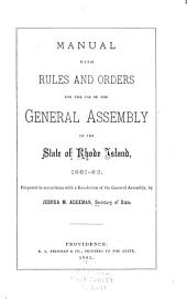 Manual, with Rules and Orders, for the Use of the General Assembly of the State of Rhode Island