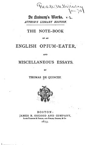 De Quincey s Works  The note book of an English opium eater  Miscellaneous essays