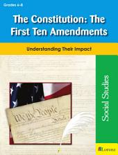 The Constitution: The First Ten Amendments: Understanding Their Impact