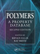 Polymers: A Property Database, Second Edition, Edition 2