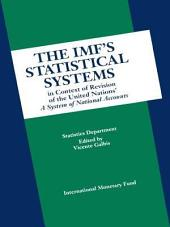 The IMF's Statistical Systems in Context of Revision of the United Nations' A System of National Accounts