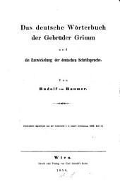 Das deutsche Wörterbuch der Gebrüder Grimm und die Entwickelung der deutschen Schriftsprache