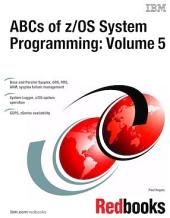 ABCs of z/OS System Programming:: Volume 5