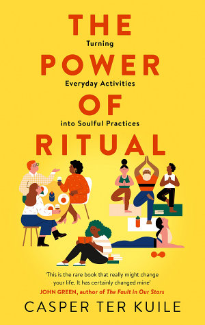 The Power of Ritual  Turning Everyday Activities into Soulful Practices