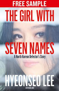 The Girl with Seven Names  Free Sampler  A North Korean Defector   s Story Book