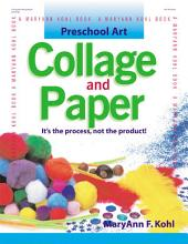Preschool Art: Collage & Paper: It's the Process, Not the Product!