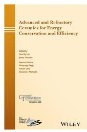 Advanced and Refractory Ceramics for Energy Conservation and Efficiency: Ceramic Transactions, Volume 256