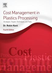 Cost Management in Plastics Processing: Strategies, Targets, Techniques, and Tools, Edition 4