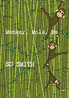 Monkey  Mole  Me PDF