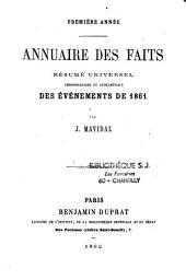 Annuaire des faits, résumé universel chronologique et alphabétique des évènements de 1861, 1862 et 1863
