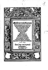 Malleus maleficarum: Opus egregium, de varijs incantationum generibus origine, progressu, medela atq[ue] ordinaria damnatione