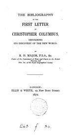 The Bibliography of the First Letter of Christopher Columbus: Describing His Discovery of the New World