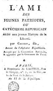 L'Ami des jeunes patriotes ou Catéchisme republicain dédié aux jeunes martyrs de la liberté