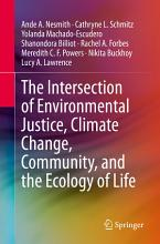 The Intersection of Environmental Justice  Climate Change  Community  and the Ecology of Life PDF