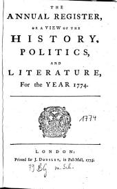 The Annual Register: World Events .... 1774. - 1775