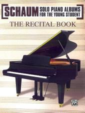 Schaum Solo Piano Album Series: The Recital Book