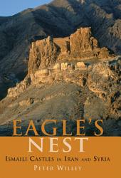 Eagle's Nest: Ismaili Castles in Iran and Syria