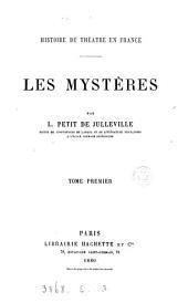 Histoire du théâtre en France. Les mystères: Volume1