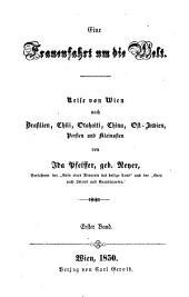 Eine Frauenfahrt um die Welt: Reise von Wien nach Brasilien, Chili, Otahaiti, China, Ost-Indien, Persien und Kleinasien, Bände 1-2