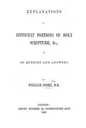 Explanations of Difficult Portions of Holy Scripture, &c., in 565 queries and answers
