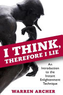 I Think  Therefore I Lie  An Introduction to the Instant Enlightenment Technique