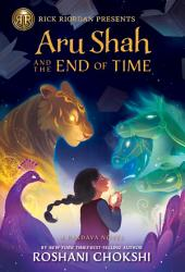 Aru Shah and the End of Time: Book 1 in the Pandava Series