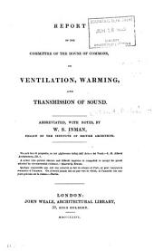 Report of the Committee of the House of Commons, on Ventilation, Warming and Transmission of Sound