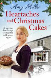 Heartaches and Christmas Cakes: A wartime family saga perfect for cold winter nights
