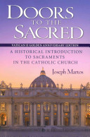 Doors to the Sacred  Vatican II Golden Anniversary Edition  A Historical Introduction to Sacraments in the Catholic Church