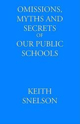 Omissions Myths And Secrets Of Our Public Schools Book PDF