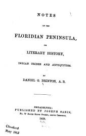 Notes on the Floridian Peninsula: Its Literary History, Indian Tribes and Antiquities