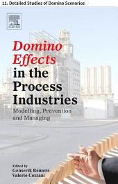 Domino Effects in the Process Industries: 11. Detailed Studies of Domino Scenarios