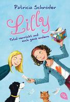 Lilly   Total verr  ckt und auch ganz anders PDF