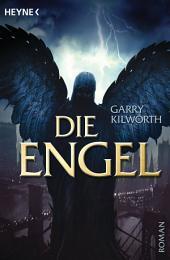 Die Engel: Roman