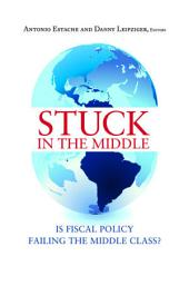 Stuck in the Middle: Is Fiscal Policy Failing the Middle Class?