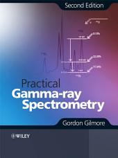 Practical Gamma-ray Spectroscopy: Edition 2
