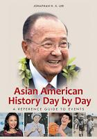 Asian American History Day by Day  A Reference Guide to Events PDF