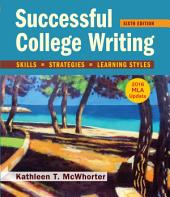 Successful College Writing with 2016 MLA Update: Edition 6