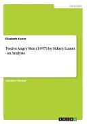 Twelve Angry Men (1957) by Sidney Lumet - an Analysis