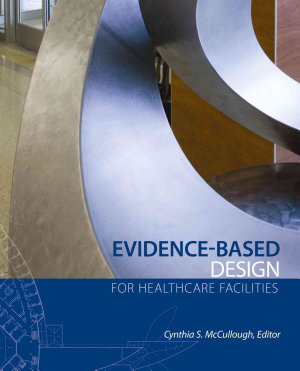 Evidence Based Design for Healthcare Facilities PDF