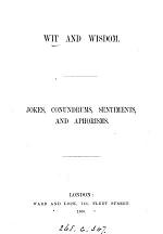 Wit and Wisdom; Jokes, Conundrums, Sentiments, and Aphorisms
