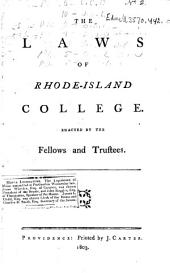 The Laws of Rhode Island College Enacted by the Fellows and Trustees