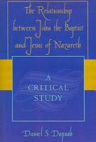 The Relationship Between John the Baptist and Jesus of Nazareth PDF
