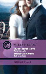 Colton s Secret Service   Rancher s Redemption  Colton s Secret Service   Rancher s Redemption  Mills   Boon Intrigue   The Coltons  Family First  Book 1  PDF