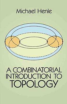 A Combinatorial Introduction to Topology PDF