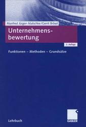 Unternehmensbewertung: Funktionen - Methoden - Grundsätze, Ausgabe 2