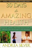 30 Days to Amazing Health